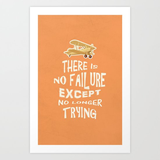 There is no failure except no longer trying Quotes Art Print
