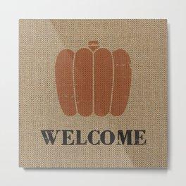 Stamped look Pumpkin Welcome against digital burlap background Metal Print