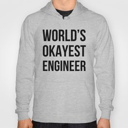 World's Okayest Engineer Hoody