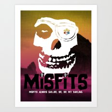 Misfits always say die... Art Print
