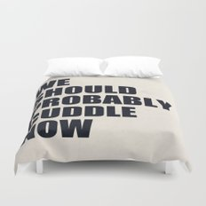 We should probably cuddle now Duvet Cover