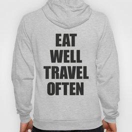 EAT WELL TRAVEL OFTEN Hoody