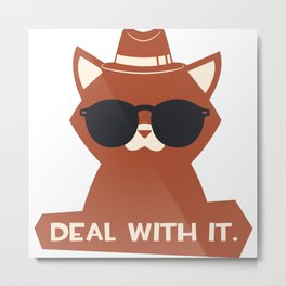 Deal with it cat Metal Print