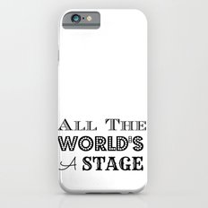 All the world's a stage William Shakespeare Typography iPhone 6s Slim Case