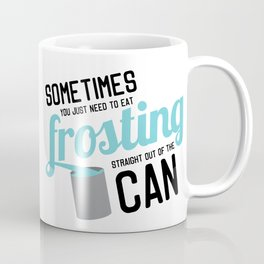 Frosting, Straight Out of the Can Coffee Mug
