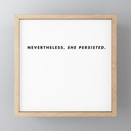 She persisted. Framed Mini Art Print