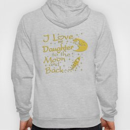 I Love My Daughter to the Moon and Back Hoody
