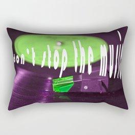 Don't stop the music Rectangular Pillow