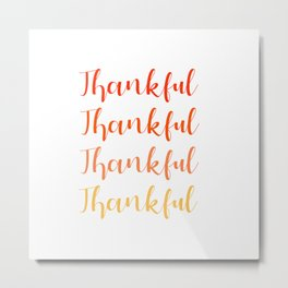 Thankful 2 Metal Print
