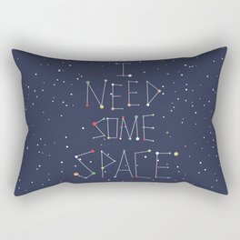 I Need Some Space Rectangular Pillow