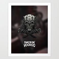 Smokin' Voodoo  Art Print