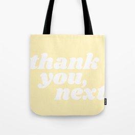 thank you, next Tote Bag