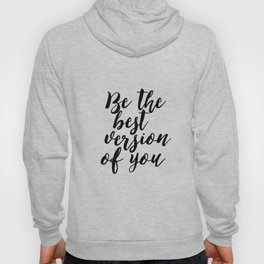 PRINTABLE WALL POSTER, Be The Best Version Of You, Friends Gift,Friendship,Workout,Motivational Post Hoody