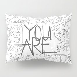 You Are Pillow Sham