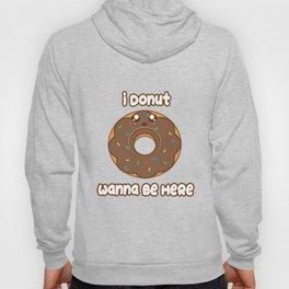 Donut Wanna Be Here Hoody