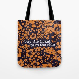"""buy the ticket, take the ride."" - Hunter S. Thompson (Navy Blue) Tote Bag"