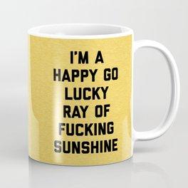 Ray Of Sunshine Funny Quote Coffee Mug