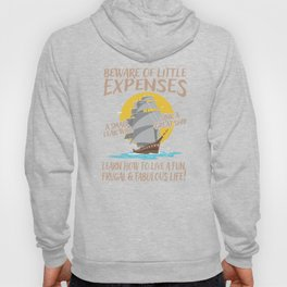Beware of little expenses Benjamin Franklin Graphic Frugal & Fabulous Life Hoody