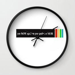 YO SOY QUIEN YO QUIERO SER Wall Clock