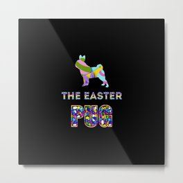 Pug gifts | Easter gifts | Easter decorations | Easter Bunny | Spring decor Metal Print