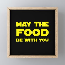 May the Food be with you Framed Mini Art Print