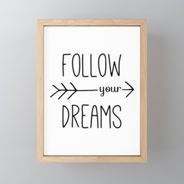 Follow Your Dreams Typography Quote Framed Mini Art Print