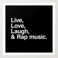 Live Love Laugh and Rap Music Art Print