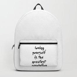 Loving yourself is the greatest revolution Backpack