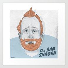 The 3 AM Shoosh Art Print