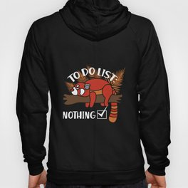 Red Panda Gift: To Do List - Nothing! I Raccoon Hoody