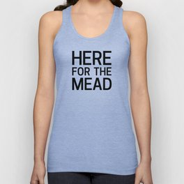 Here for the Mead Unisex Tank Top