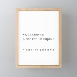 "Napoleon quote 3. ""A leader is a dealer in hope."" Framed Mini Art Print"
