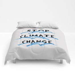 Stop Climate Change - Save the Environment Artwork Comforters