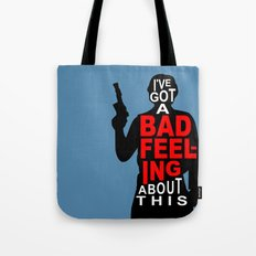 I've Got A Bad Feeling About This Tote Bag