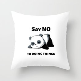 SAY NO TO DOING THINGS Throw Pillow