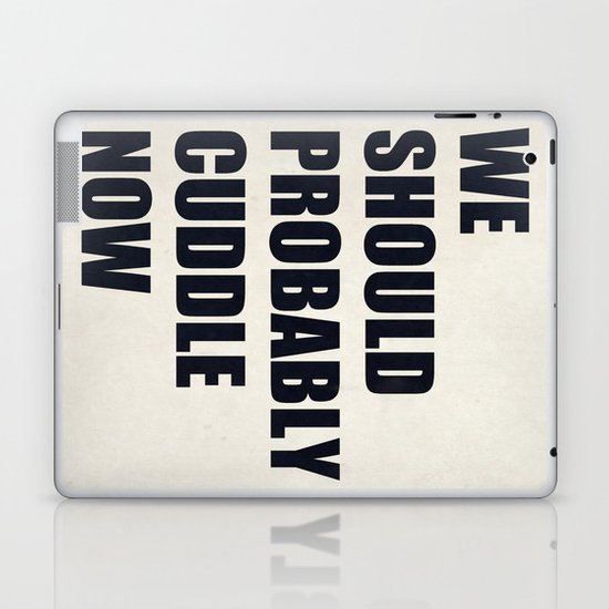 We should probably cuddle now Laptop & iPad Skin