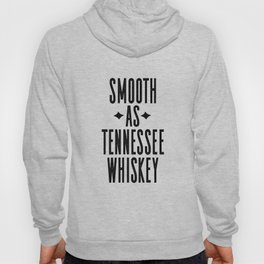 WHISKEY GIFT IDEA, Smooth As Tennessee Whiskey,Bar Decor,Bar Cart,Party gift,Drink Sign Hoody
