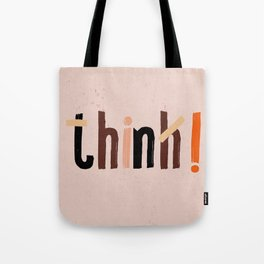 Quote - think! Tote Bag
