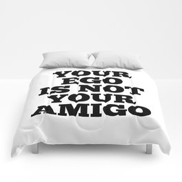 Your Ego is Not Your Amigo Comforters