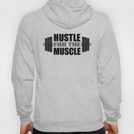 Hustle For The Muscle Hoody