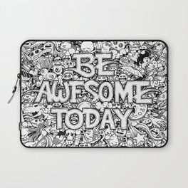 Be Awesome Today! Laptop Sleeve