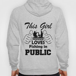 This Girl Loves Fishing In Public Hoody