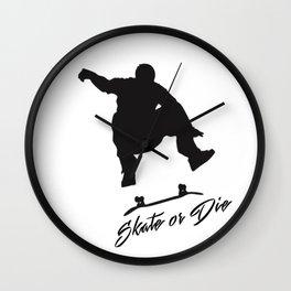 Skate or Die Wall Clock