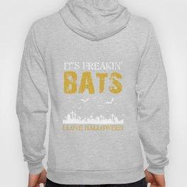 It's Freakin Bats I Love Halloween Tshirt Funny Quote Tee Hoody