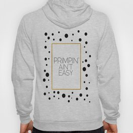 Primpin Aint Easy Fashionista Fashion Print Fashion Quote Fashion Poster Gift Women Makeup Print Hoody
