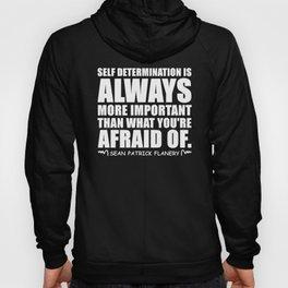Flanery Self Determination Vs Fear Hoody