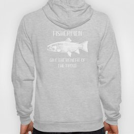 Fishing Benefit of the Trout Funny Fisherman Gift Hoody