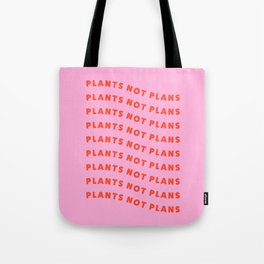 Plants Not Plans Tote Bag