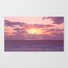 Things will get better Canvas Print