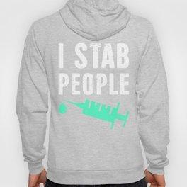 I Stab People | Funny Nurse Design Hoody